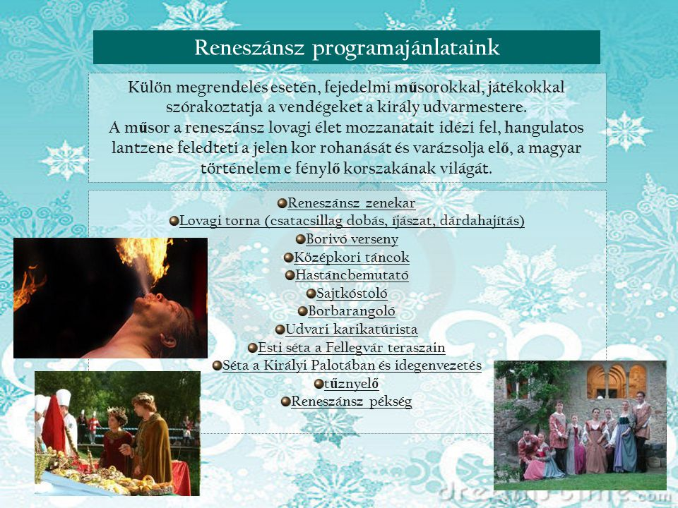 Reneszánsz nap Visegrádon Reneszánsz programajánlataink