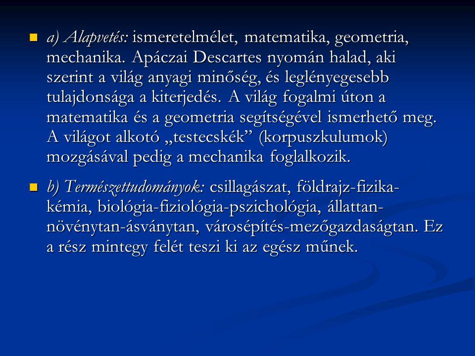 a) Alapvetés: ismeretelmélet, matematika, geometria, mechanika