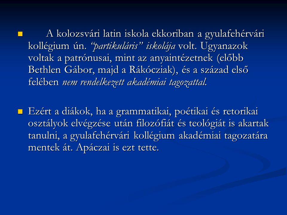 A kolozsvári latin iskola ekkoriban a gyulafehérvári kollégium ún