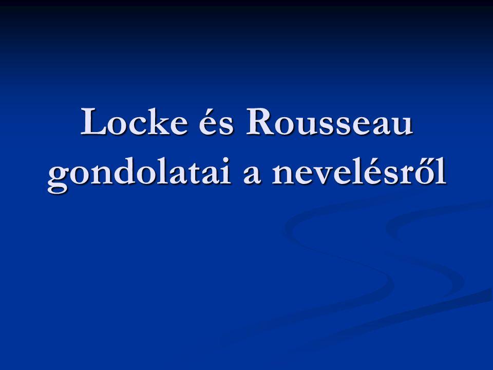 Locke és Rousseau gondolatai a nevelésről
