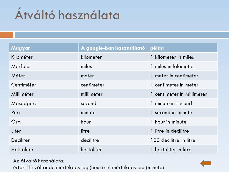 Átváltó használata Magyar A google-ban használható példa Kilométer
