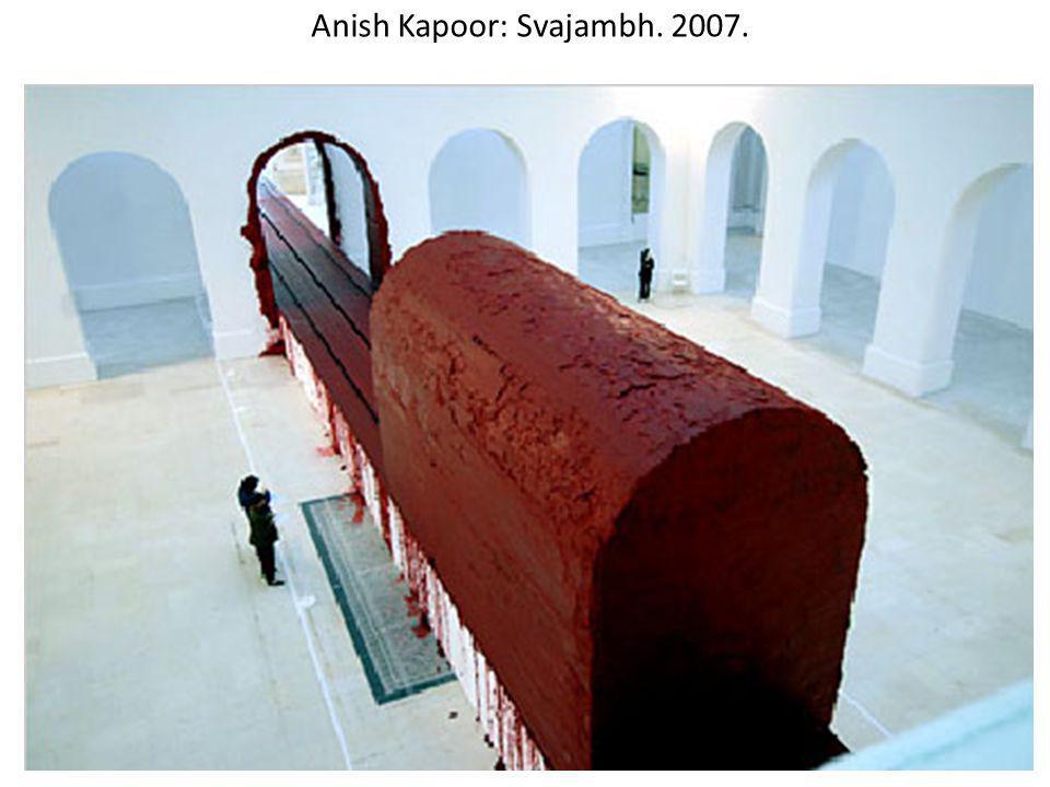 Anish Kapoor: Svajambh. 2007.