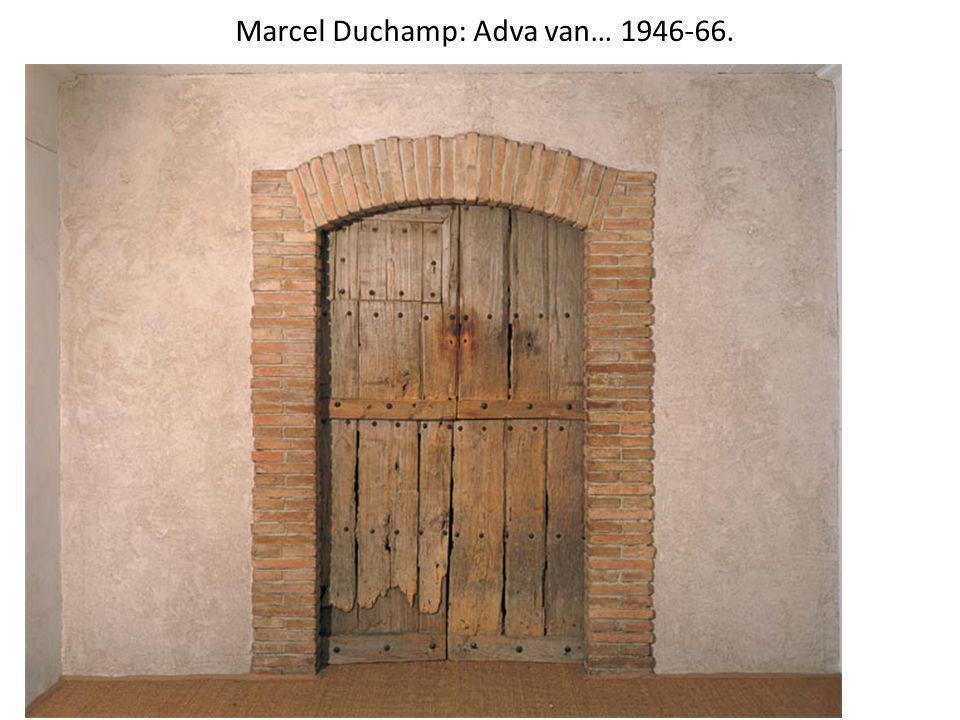 Marcel Duchamp: Adva van… 1946-66.
