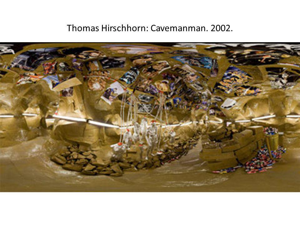 Thomas Hirschhorn: Cavemanman. 2002.