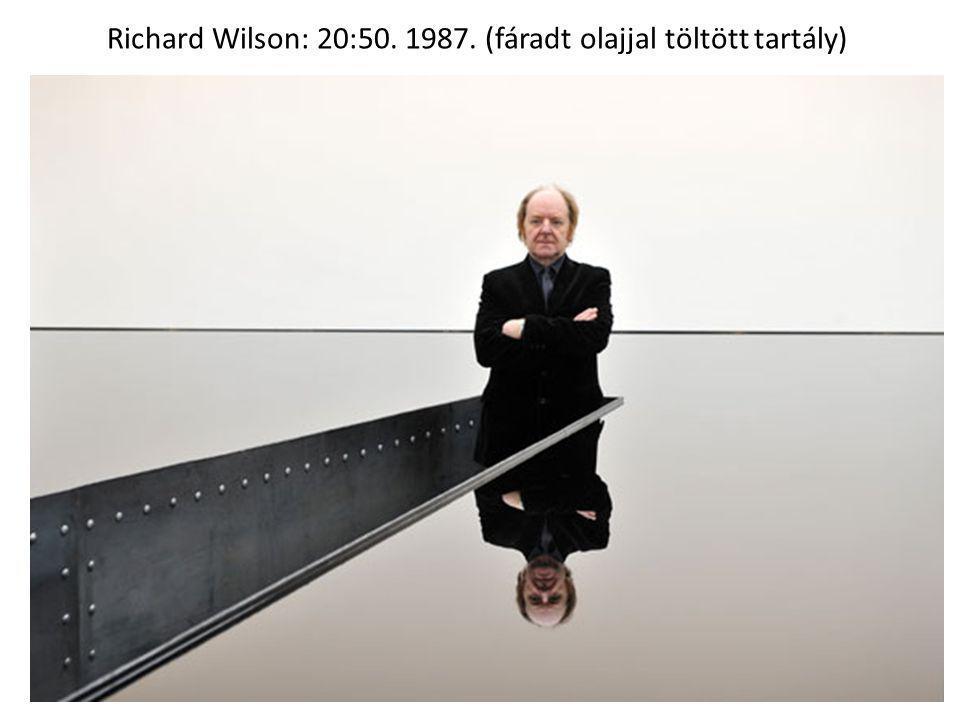 Richard Wilson: 20:50. 1987. (fáradt olajjal töltött tartály)