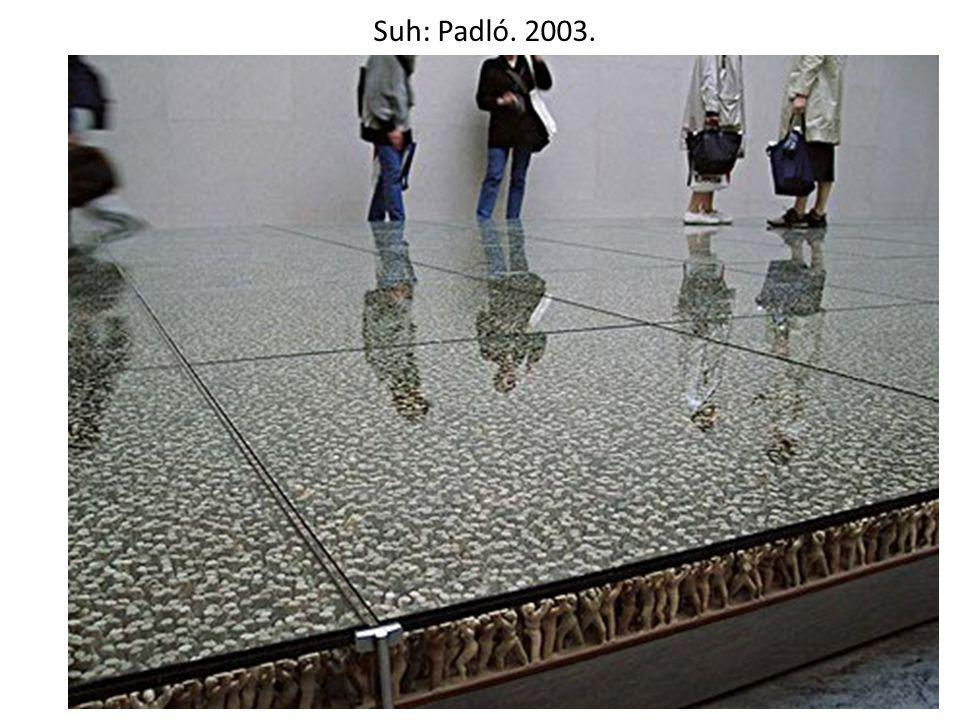 Suh: Padló. 2003.