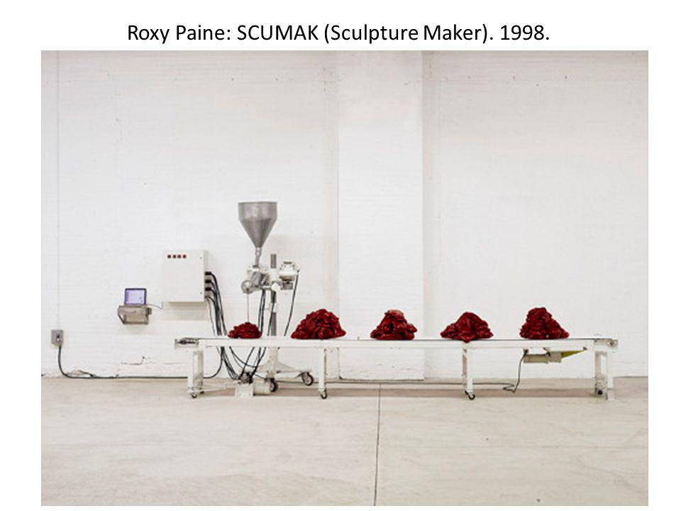 Roxy Paine: SCUMAK (Sculpture Maker)
