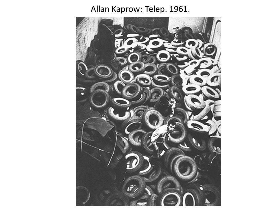 Allan Kaprow: Telep. 1961.