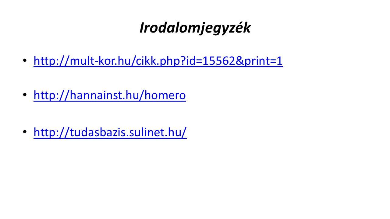 Irodalomjegyzék http://mult-kor.hu/cikk.php id=15562&print=1
