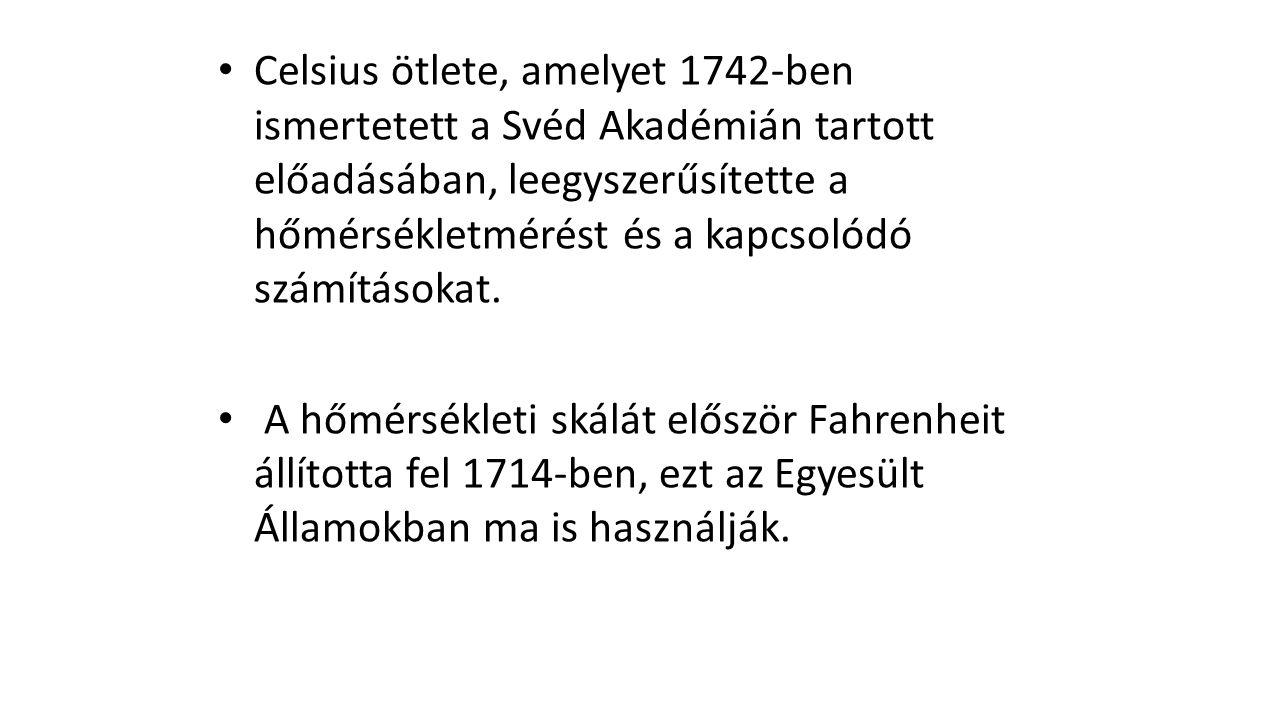 Celsius ötlete, amelyet 1742-ben ismertetett a Svéd Akadémián tartott előadásában, leegyszerűsítette a hőmérsékletmérést és a kapcsolódó számításokat.