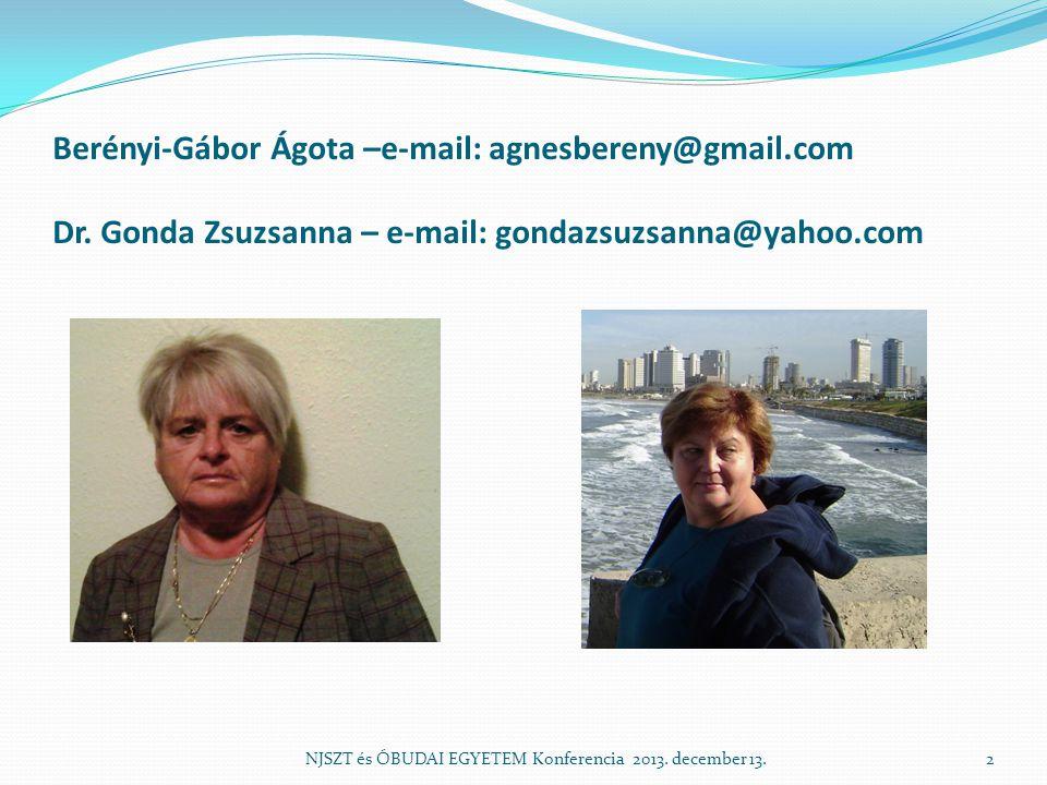 Berényi-Gábor Ágota –e-mail: agnesbereny@gmail. com Dr