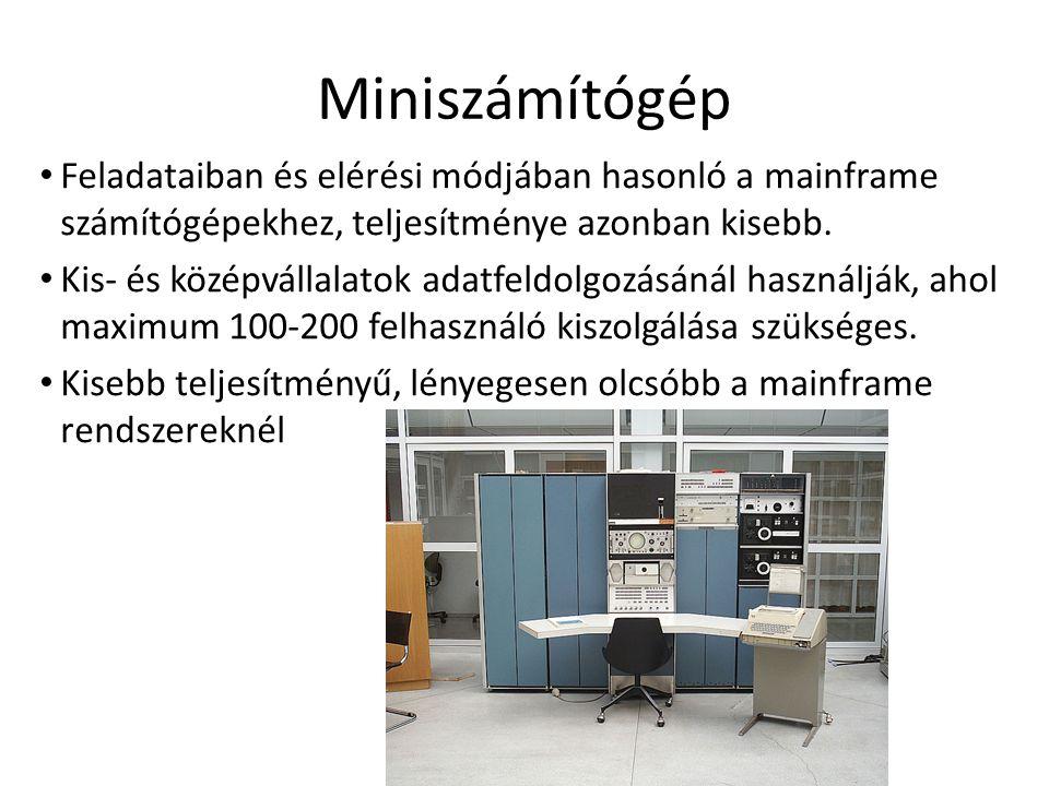 Miniszámítógép Feladataiban és elérési módjában hasonló a mainframe számítógépekhez, teljesítménye azonban kisebb.