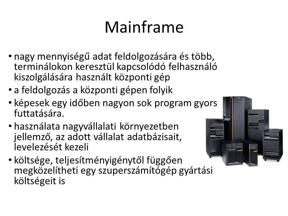 Mainframe nagy mennyiségű adat feldolgozására és több, terminálokon keresztül kapcsolódó felhasználó kiszolgálására használt központi gép.