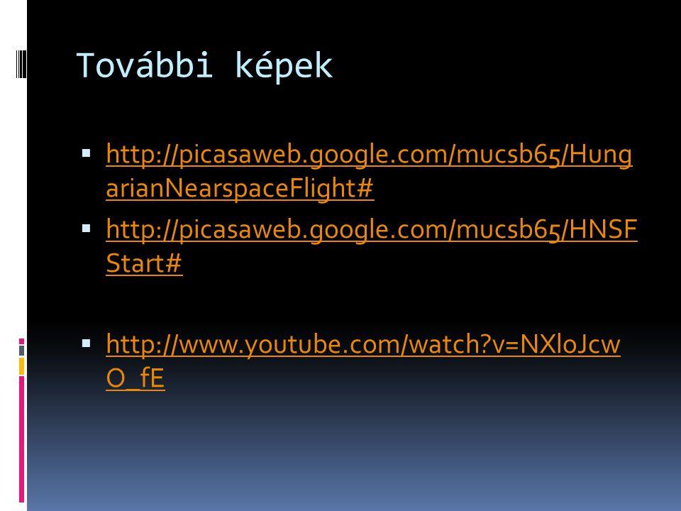 További képek http://picasaweb.google.com/mucsb65/Hung arianNearspaceFlight# http://picasaweb.google.com/mucsb65/HNSF Start#