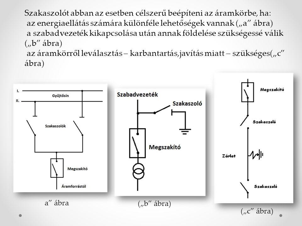 Szakaszolót abban az esetben célszerű beépíteni az áramkörbe, ha: