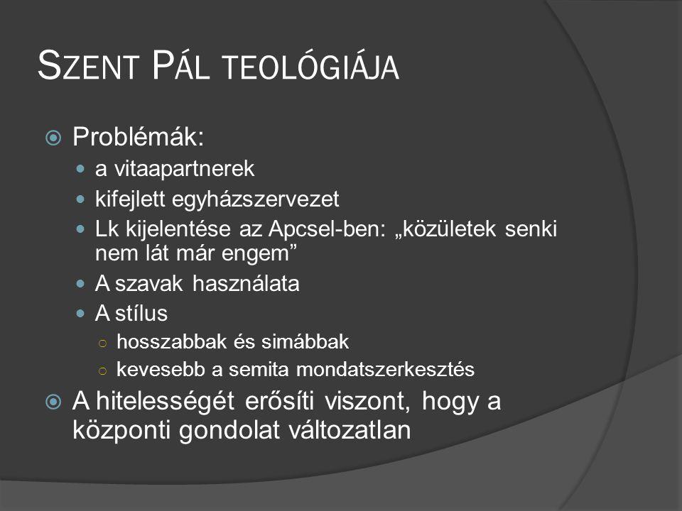 Szent Pál teológiája Problémák: