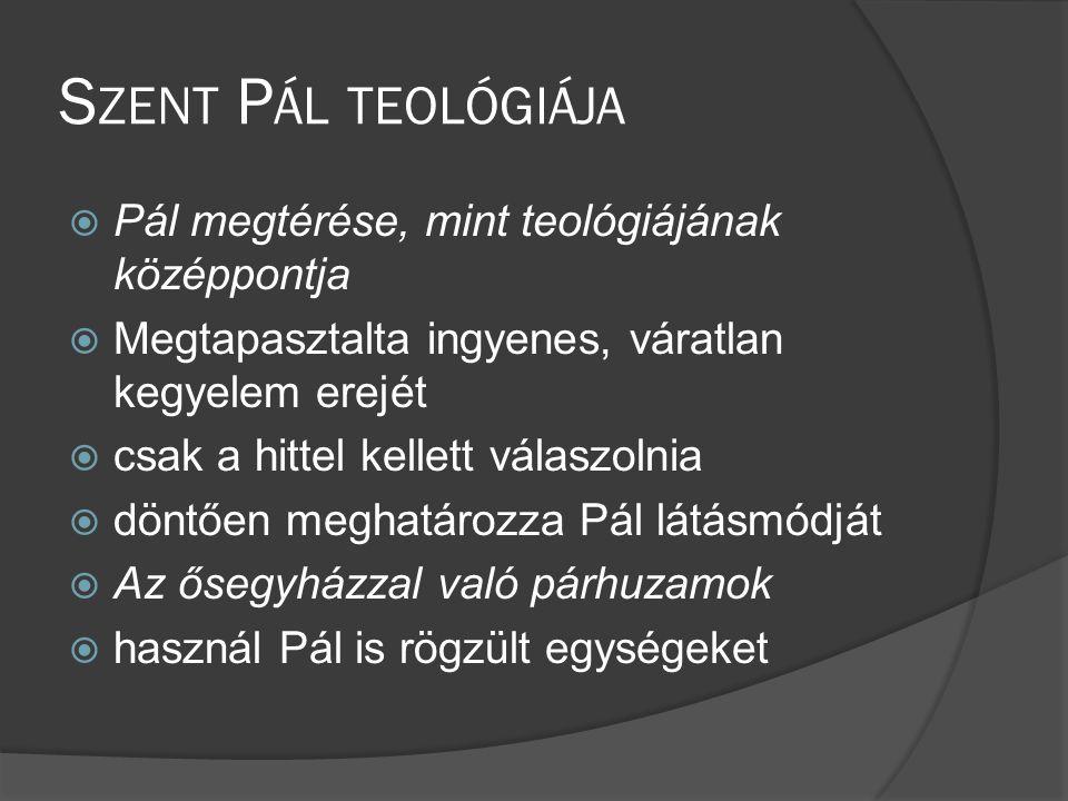Szent Pál teológiája Pál megtérése, mint teológiájának középpontja