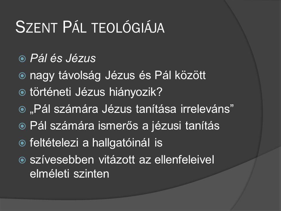 Szent Pál teológiája Pál és Jézus nagy távolság Jézus és Pál között