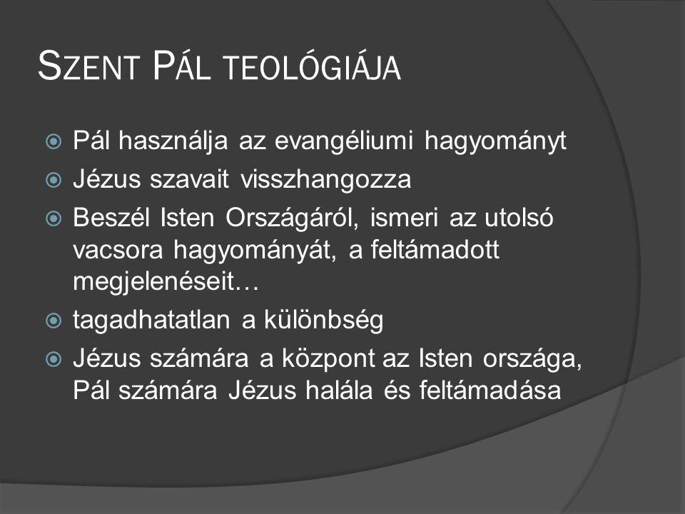 Szent Pál teológiája Pál használja az evangéliumi hagyományt
