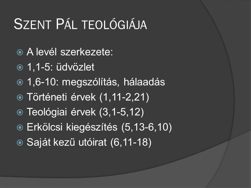 Szent Pál teológiája A levél szerkezete: 1,1-5: üdvözlet