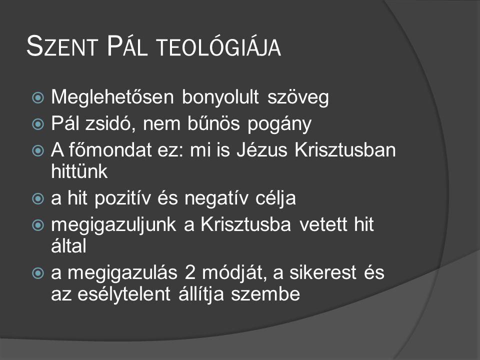 Szent Pál teológiája Meglehetősen bonyolult szöveg