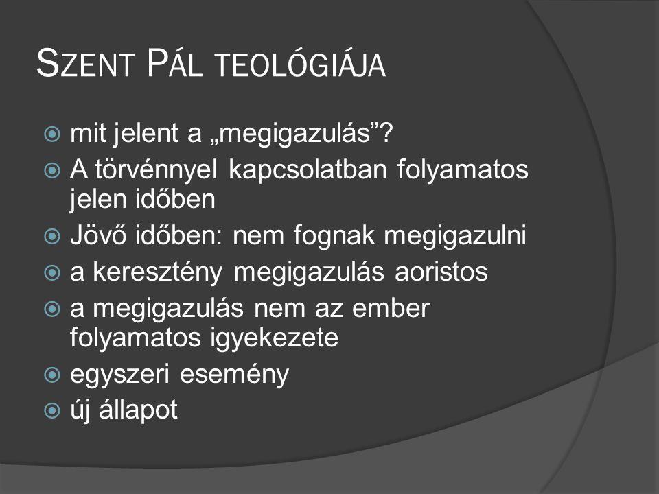 """Szent Pál teológiája mit jelent a """"megigazulás"""