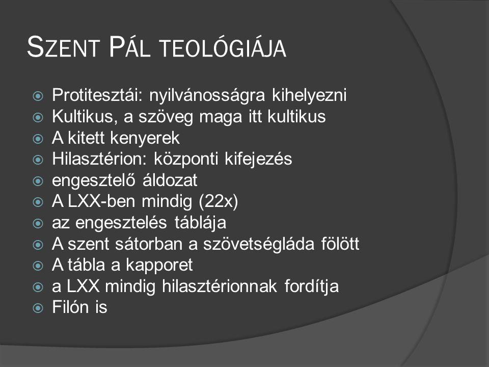 Szent Pál teológiája Protitesztái: nyilvánosságra kihelyezni