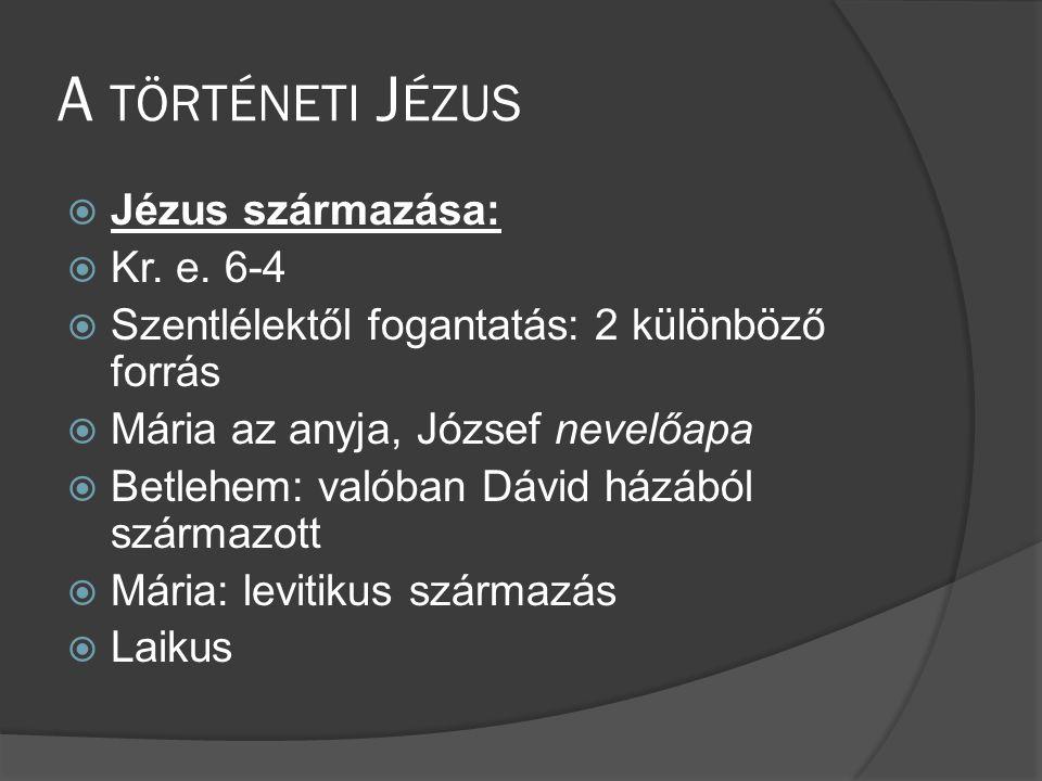 A történeti Jézus Jézus származása: Kr. e. 6-4