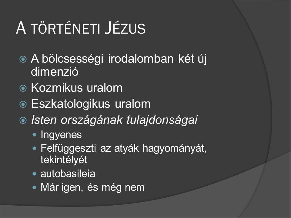 A történeti Jézus A bölcsességi irodalomban két új dimenzió