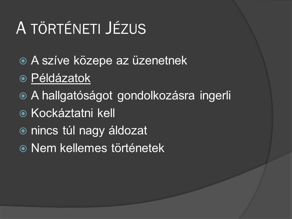 A történeti Jézus A szíve közepe az üzenetnek Példázatok