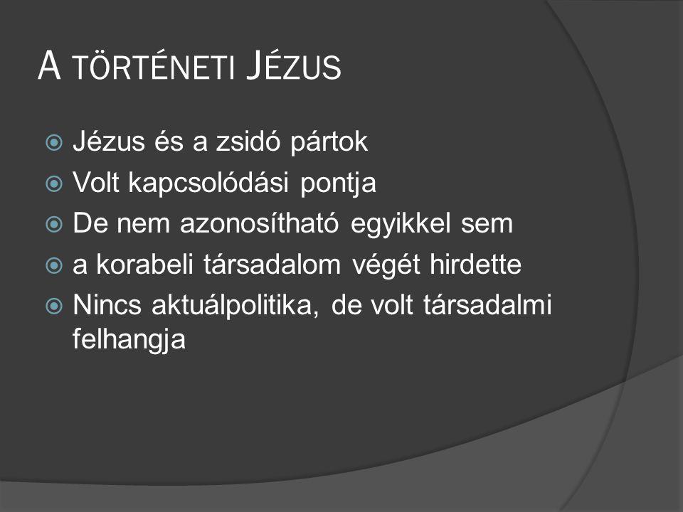 A történeti Jézus Jézus és a zsidó pártok Volt kapcsolódási pontja