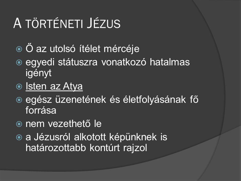 A történeti Jézus Ő az utolsó ítélet mércéje