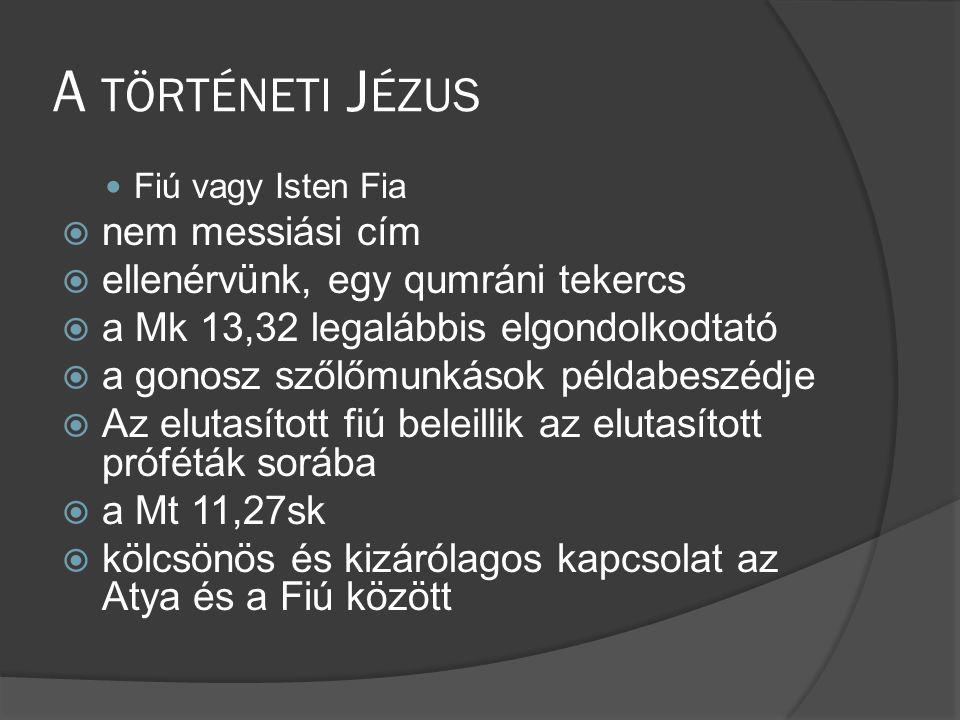 A történeti Jézus nem messiási cím ellenérvünk, egy qumráni tekercs