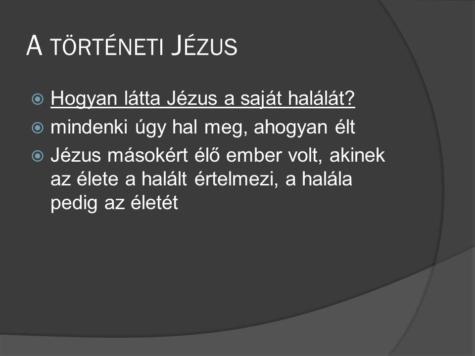 A történeti Jézus Hogyan látta Jézus a saját halálát