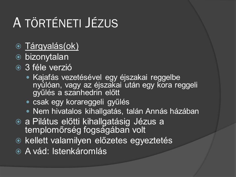 A történeti Jézus Tárgyalás(ok) bizonytalan 3 féle verzió