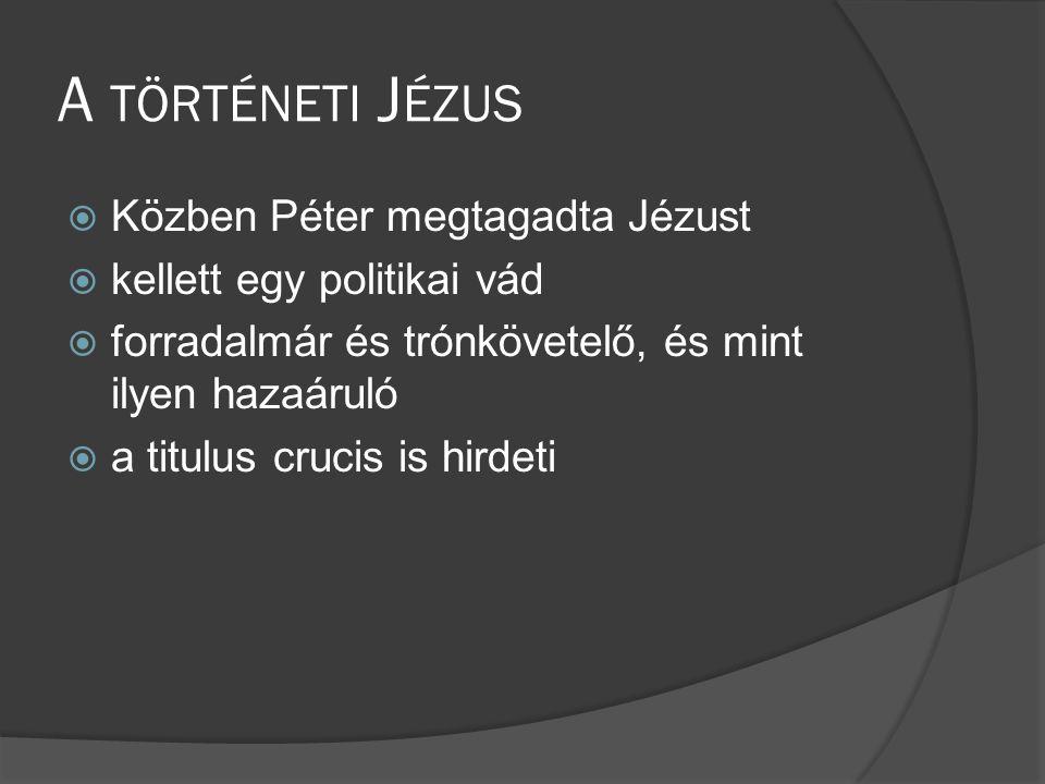 A történeti Jézus Közben Péter megtagadta Jézust