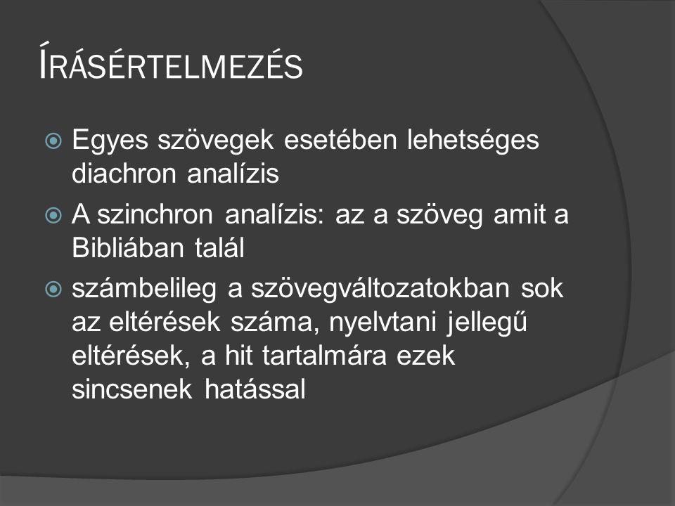 Írásértelmezés Egyes szövegek esetében lehetséges diachron analízis
