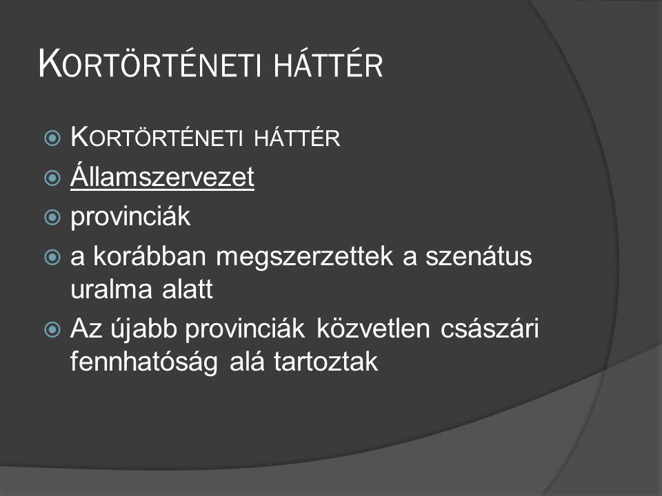 Kortörténeti háttér Kortörténeti háttér Államszervezet provinciák
