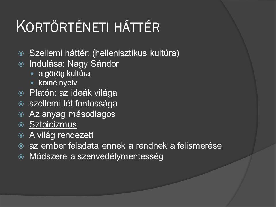 Kortörténeti háttér Szellemi háttér: (hellenisztikus kultúra)