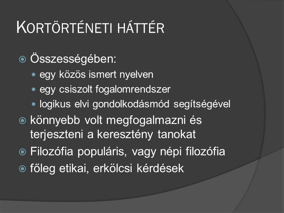 Kortörténeti háttér Összességében: