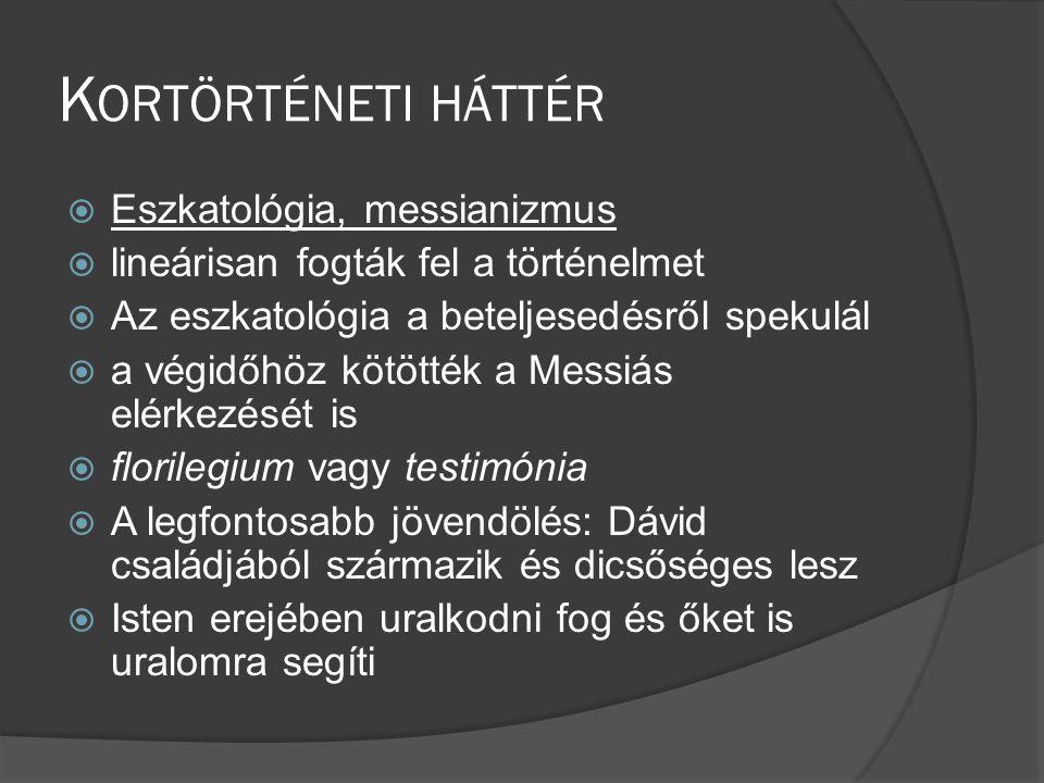 Kortörténeti háttér Eszkatológia, messianizmus
