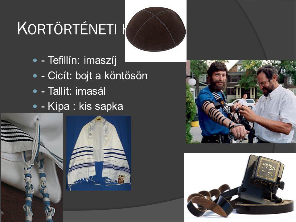 Kortörténeti háttér - Tefillín: imaszíj - Cicít: bojt a köntösön
