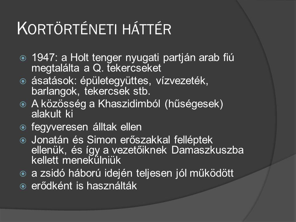 Kortörténeti háttér 1947: a Holt tenger nyugati partján arab fiú megtalálta a Q. tekercseket.