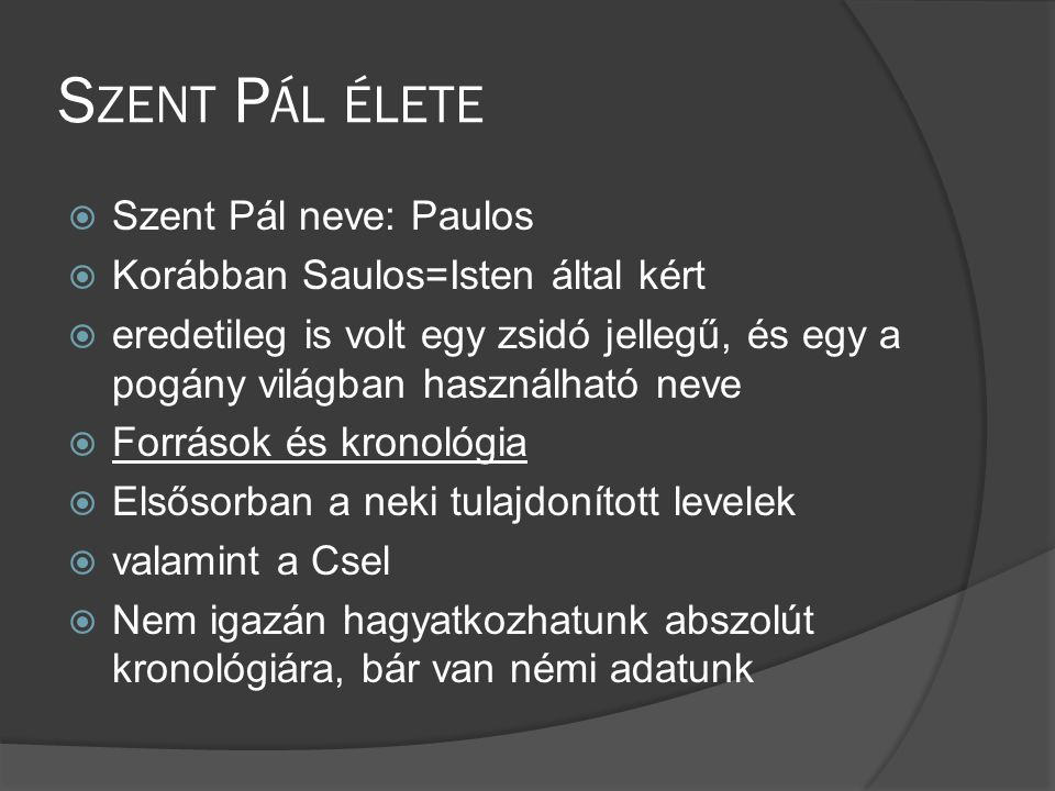 Szent Pál élete Szent Pál neve: Paulos