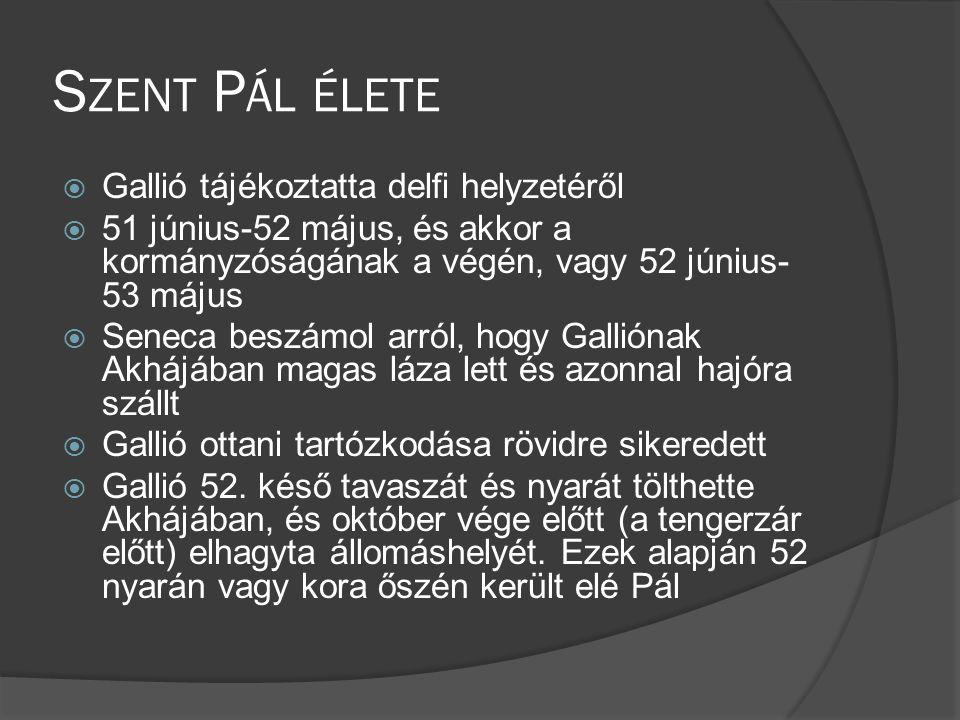 Szent Pál élete Gallió tájékoztatta delfi helyzetéről