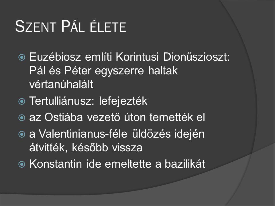 Szent Pál élete Euzébiosz említi Korintusi Dionűszioszt: Pál és Péter egyszerre haltak vértanúhalált.
