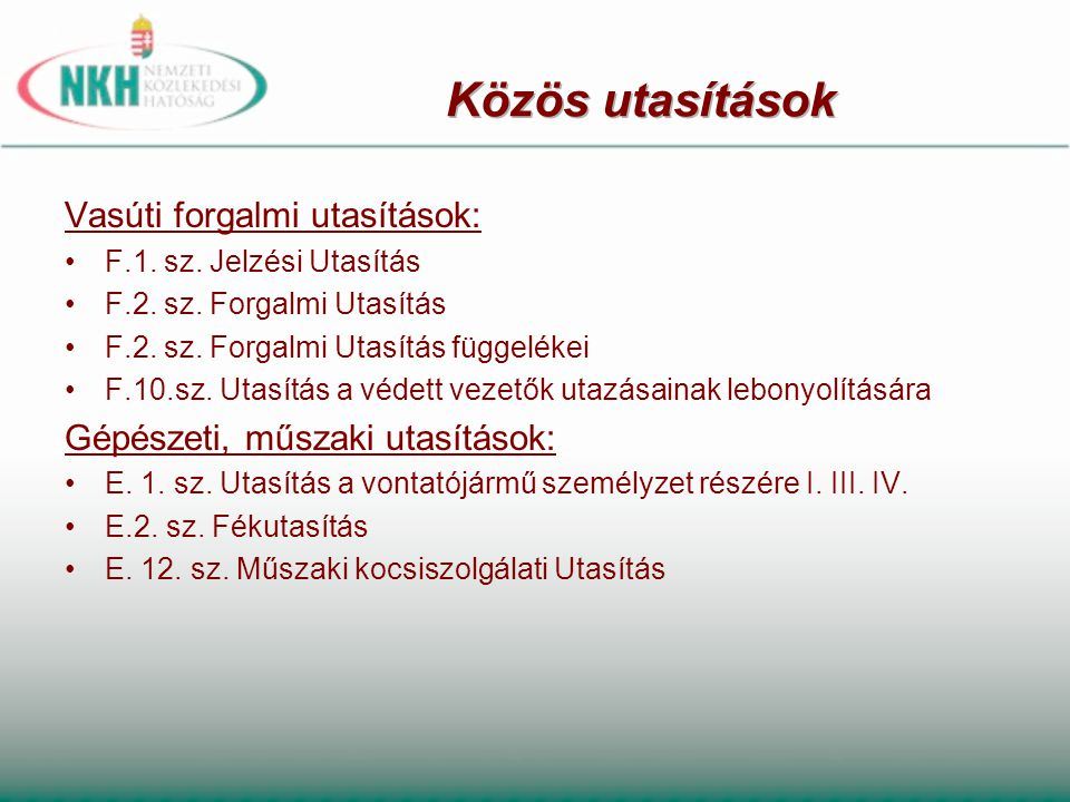 Közös utasítások Vasúti forgalmi utasítások: