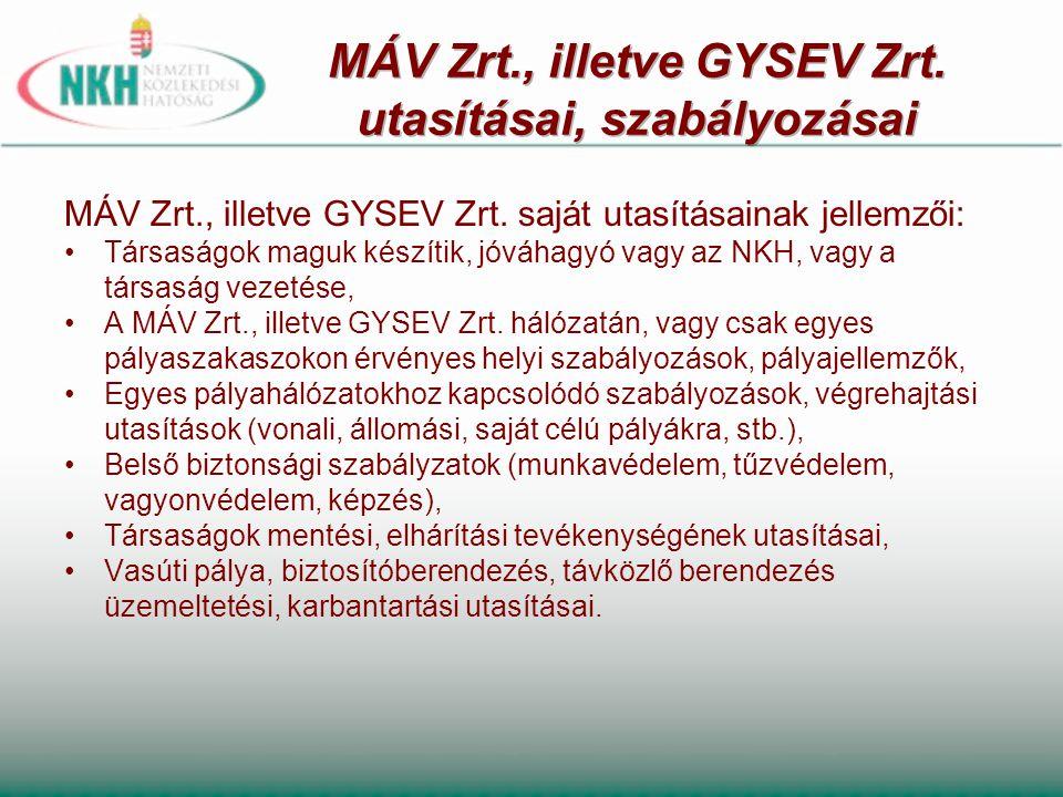 MÁV Zrt., illetve GYSEV Zrt. utasításai, szabályozásai