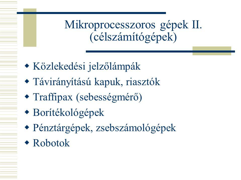 Mikroprocesszoros gépek II. (célszámítógépek)