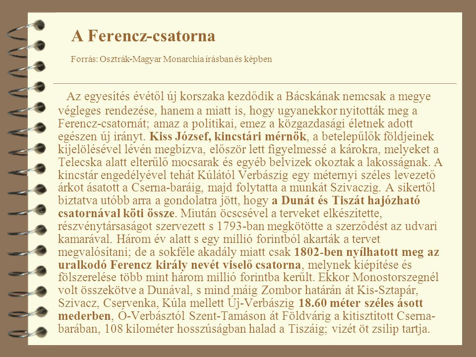 A Ferencz-csatorna Forrás: Osztrák-Magyar Monarchia írásban és képben